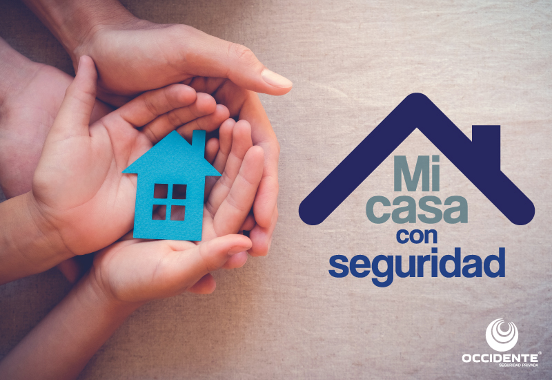 Mi casa con seguridad - Occidente Seguridad Privada.